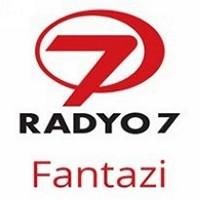 Radyo 7 Fantazi Dinle
