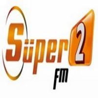 Süper 2 FM Dinle